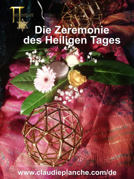 Die Zeremonie des Heiligen Tages